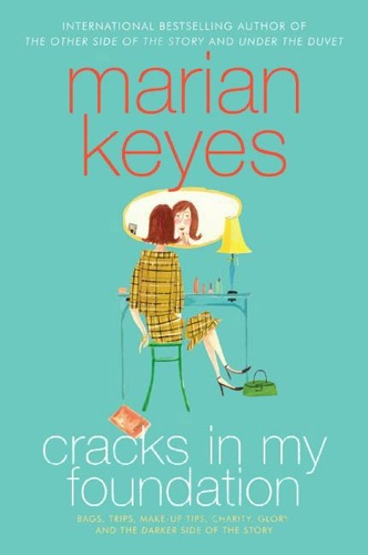 Marian Keyes - Cracks in My Foundation