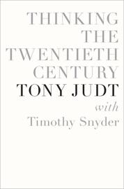 Thinking the Twentieth Century PDF Download