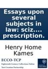 Essays Upon Several Subjects In Law Sciz Justertii Beneficium Cedendarum Actionum Vinco Vincentem Prescription