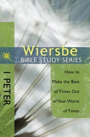 THE WIERSBE BIBLE STUDY SERIES: 1 PETER