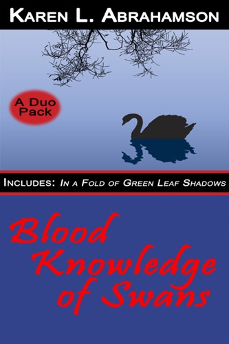 Karen L. Abrahamson - Blood Knowledge of Swans