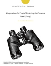 Corporations Or People? Restoring The Common Good (Essay)