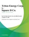 Triton Energy Corp V Square D Co