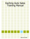 Kaching Auto Sales Training Manual