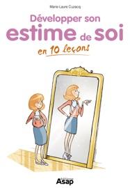 L'estime de soi en 10 leçons - Marie-Laure Cuzacq