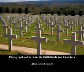 PHOTOGRAPHS OF VERDUN, ITS BATTLEFIELDS AND CEMETERY