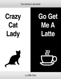 Crazy Cat Lady And Go Get Me A Latte