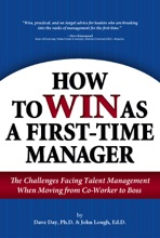 How To WIN As A First-Time Manager: The Challenges Facing Talent Management When Moving From Co-Worker To Boss