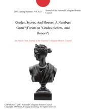 Grades, Scores, And Honors: A Numbers Game?(Forum on