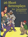 26 Short Screenplays For Independent Filmmakers