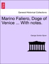 Marino Faliero Doge Of Venice  With Notes