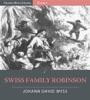Swiss Family Robinson (Illustrated Edition)