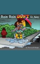 Rain Rain Don't Go Away