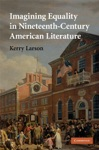 Imagining Equality In Nineteenth-Century American Literature