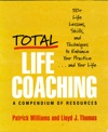 Total Life Coaching 50 Life Lessons Skills And Techniques To Enhance Your Practice    And Your Life