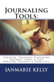 Journaling Tools: Creative, Thought Provoking Prompts, Ideas & Tips (Writing Prompts & Exercises, #3)