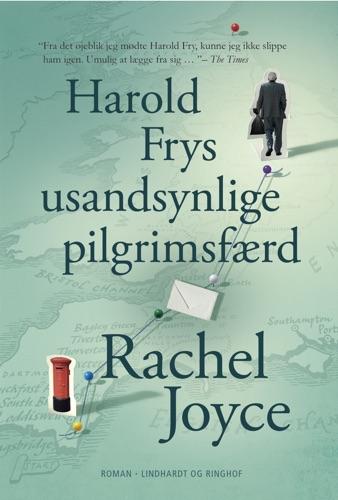 Rachel Joyce - Harold Frys usandsynlige pilgrimsfærd