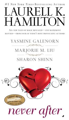 Laurell K. Hamilton, Yasmine Galenorn, Marjorie M. Liu & Sharon Shinn - Never After