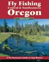 Fly Fishing Central  Southeastern Oregon
