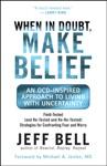 When In Doubt Make Belief