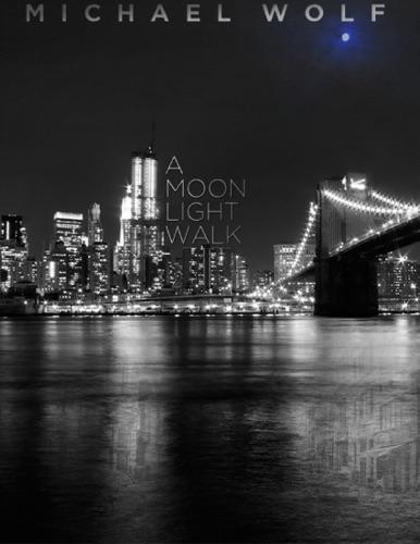 Michael Wolf - A Moon Light Walk