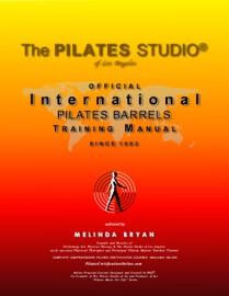 OFFICIAL INTERNATIONAL PILATES BARRELS TRAINING MANUAL