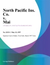 North Pacific Ins Co V Mai