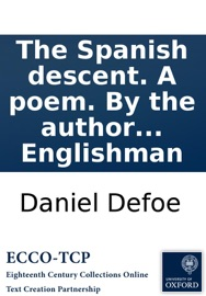 The Spanish Descent A Poem By The Author Of The True Born Englishman