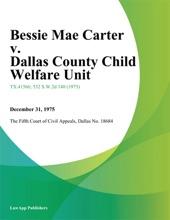Bessie Mae Carter V. Dallas County Child Welfare Unit