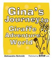 Gina's Journey to Giraffe Adventure World