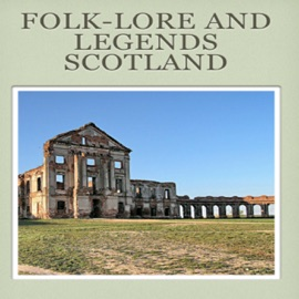 30 Folk Lore And Legends Scotland