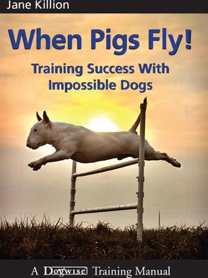 When Pigs Fly - Jane Killion book