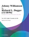 Johnny Williamson V Richard L Dugger 111094
