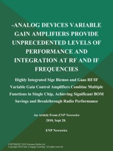 -Analog Devices Variable Gain Amplifiers Provide Unprecedented Levels of Performance and Integration at Rf and if Frequencies; Highly Integrated Sige Bicmos and Gaas Rf/if Variable Gain Control Amplifiers Combine Multiple Functions in Single Chip, Achievi