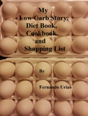 My Low Carb Story, Diet Book, Cookbook and Shopping List