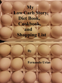 My Low Carb Story, Diet Book, Cookbook and Shopping List book