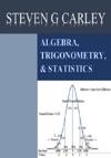 Algebra Trigonometry  Statistics