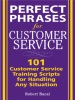 Perfect Phrases for Customer Service: Hundreds of Tools, Techniques, and Scripts for Handling Any Situation