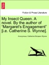 My Insect Queen A Novel By The Author Of Margarets Engagement Ie Catherine S Wynne