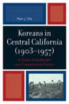 Koreans In Central California 1903-1957