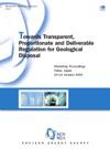 Towards Transparent Proportionate And Deliverable Regulation For Geological Disposal