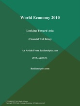 World Economy 2010: Looking Toward Asia (Financial Well Being)