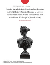 Nataliia Narochnitskaia, Russia and the Russians in World History/Rossiia I Russkie V Mirovoi Istorii ('the Russian World' and 'for What and with Whom We Fought') (Book Review)