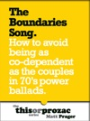 The Boundaries Song How To Avoid Being As Co-Dependent As The Couples In 70S Power Ballads