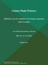 Claims-Made Pointers: Full Prior Acts & Continuity Of Coverage (Exposures And Coverages)