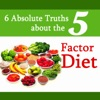 6 Absolute Truths About The 5 - Factor Diet
