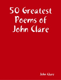 50 GREATEST POEMS OF JOHN CLARE