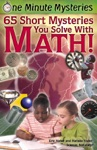 One Minute Mysteries 65 Short Mysteries You Solve With Math