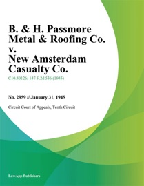 B. & H. PASSMORE METAL & ROOFING CO. V. NEW AMSTERDAM CASUALTY CO.