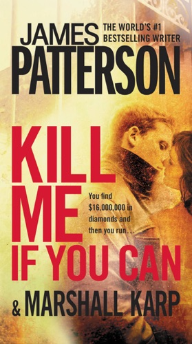James Patterson & Marshall Karp - Kill Me If You Can